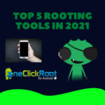 top 5 rooting tools in 2021